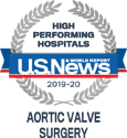 Award: US News & World Report 2019-20 High Performing Hospitals: Aortic Valve Surgery